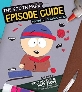 The South Park Episode Guide, Volume Two: Seasons 6-10 9780762438235