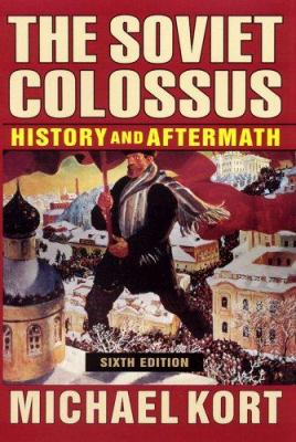 The Soviet Colossus: History and Aftermath, Sixth Edition 9780765614544