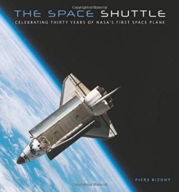 The Space Shuttle: Celebrating Thirty Years of NASA's First Space Plane 9780760339411