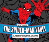 The Spider-Man Vault: A Museum-In-A-Book with Rare Collectibles Spun from Marvel's Web 13141443