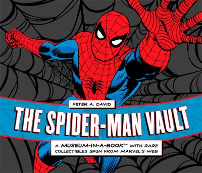 The Spider-Man Vault: A Museum-In-A-Book with Rare Collectibles Spun from Marvel's Web 9780762437726