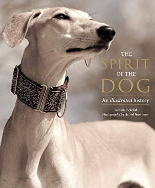 The Spirit of the Dog: An Illustrated History 9780764165498