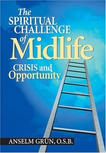 The Spiritual Challenge of Midlife: Crisis and Opportunity 9780764814112
