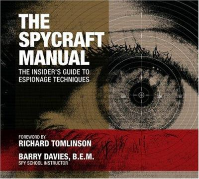 The Spycraft Manual: The Insider's Guide to Espionage Techniques 9780760320747