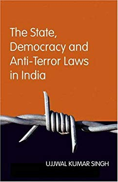 The State, Democracy and Anti-Terror Laws in India 9780761935186