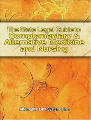 The State Legal Guide to Complementary and Alternative Medicine 9780766827974