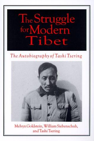 The Struggle for Modern Tibet: The Autobiography of Tashi Tsering 9780765605092