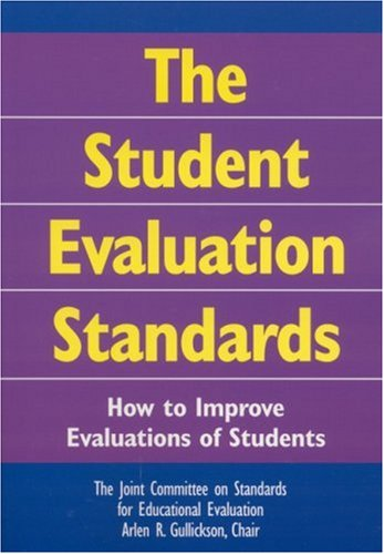 The Student Evaluation Standards: How to Improve Evaluations of Students 9780761946632