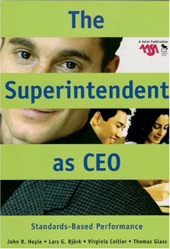 The Superintendent as CEO: Standards-Based Performance 9780761931683