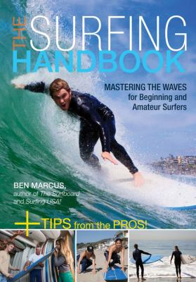 The Surfing Handbook: Mastering the Waves for Beginning and Amateur Surfers 9780760336922