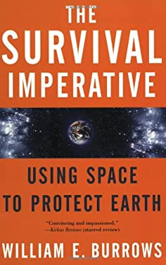 The Survival Imperative: Using Space to Protect Earth 9780765311153