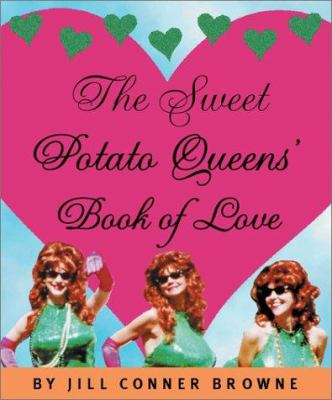 The Sweet Potato Queens' Book of Love 9780762416219