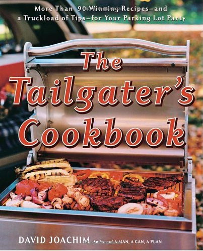 The Tailgater's Cookbook 9780767918350