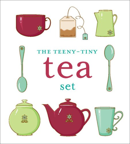 The Teeny-Tiny Tea Set [With Sticker(s) and Tiny Ceramic Tea Set and Paperback Book] 9780762437030