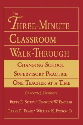 The Three-Minute Classroom Walk-Through: Changing School Supervisory Practice One Teacher at a Time 9780761929666