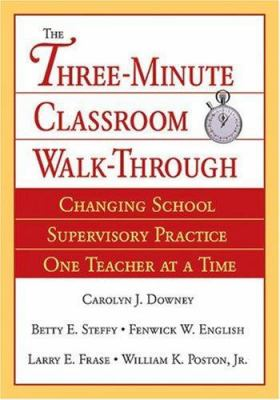 The Three-Minute Classroom Walk-Through: Changing School Supervisory Practice One Teacher at a Time 9780761929673