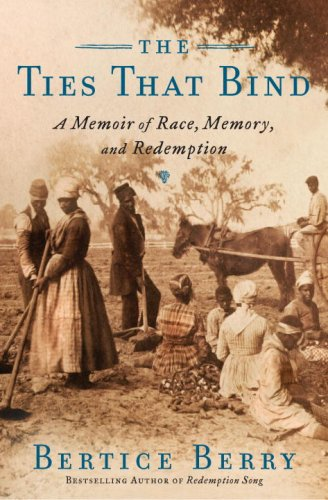 The Ties That Bind: A Memoir of Race, Memory, and Redemption 9780767924146