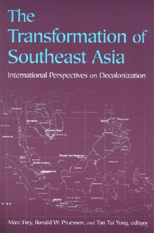 The Transformation of Southeast Asia: International Perspectives on Decolonization 9780765611406