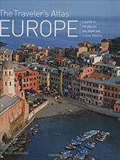 The Traveler's Atlas: Europe: A Guide to the Places You Must See in Your Lifetime 2935991