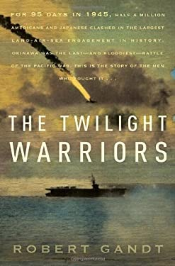 The Twilight Warriors: The Deadliest Naval Battle of World War II and the Men Who Fought It 9780767932417