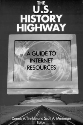 The U.S. History Highway: A Guide to Internet Resources [With CDROM] 9780765609076