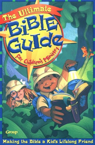 The Ultimate Bible Guide for Children's Ministry 9780764420764