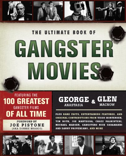 The Ultimate Book of Gangster Movies: Featuring the 100 Greatest Gangster Films of All Time 9780762441549