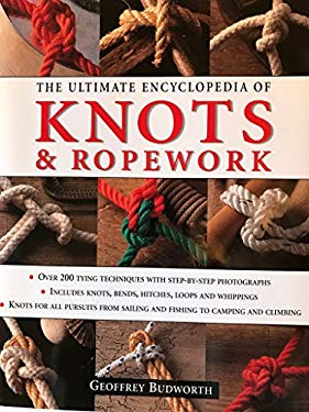 The Ultimate Encyclopedia of Knots and Ropework