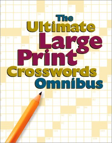 The Ultimate Large Print Crosswords Omnibus 9780762412709