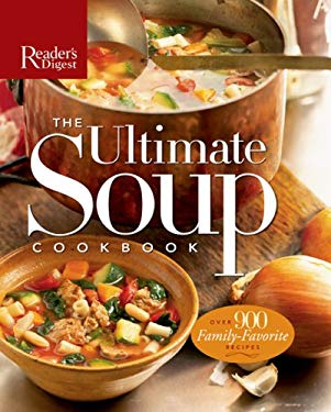The Ultimate Soup Cookbook: Over 900 Family-Favorite Recipes 9780762108862