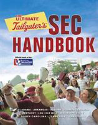 The Ultimate Tailgater's SEC Handbook 9780762744961