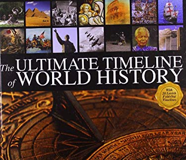 The Ultimate Timeline of World History: With 20 Lavish Fold-Out Timelines 9780764165658