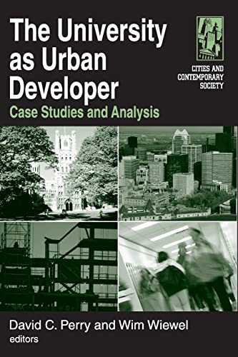 The University as Urban Developer: Case Studies and Analysis 9780765616418