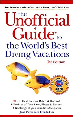 The Unofficial Guide(r) to the World's Best Diving Vacations 9780764562204
