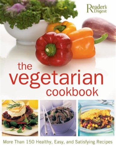 The Vegetarian Cookbook: More Than 150 Healthy, Easy, and Satisfying Recipes 9780762109005