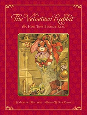 The Velveteen Rabbit: Or, How Toys Became Real 9780762430239