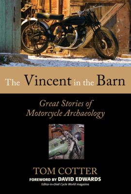 The Vincent in the Barn: Great Stories of Motorcycle Archaeology 9780760335352