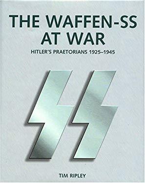 The Waffen-SS at War: Hitler's Praetorians 1925-1945 9780760320686