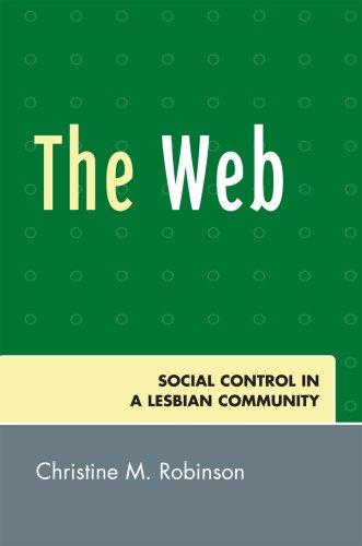 The Web: Social Control in a Lesbian Community 9780761839026