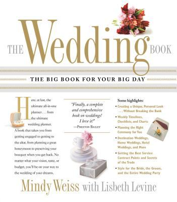The Wedding Book: The Big Book for Your Big Day 9780761139607