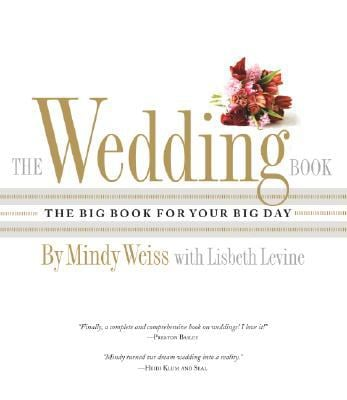 The Wedding Book: The Big Book for Your Big Day 9780761150947