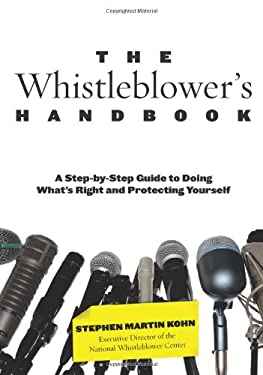 The Whistleblower's Handbook: A Step-By-Step Guide to Doing What's Right and Protecting Yourself 9780762763733