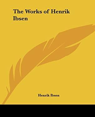 The Works of Henrik Ibsen 9780766184282