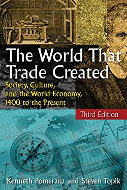 The World That Trade Created: Society, Culture and the World Economy, 1400 to the Present 9780765623553