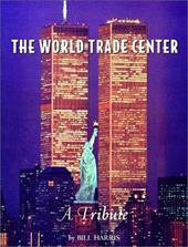 The World Trade Center: A Tribute 2910707