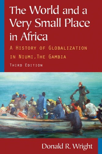 The World and a Very Small Place in Africa: A History of Globalization in Niumi, the Gambia 9780765624833
