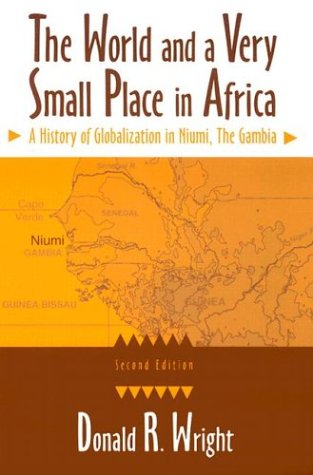 The World and a Very Small Place in Africa: A History of Globalization in Niumi, the Gambia, Second Edition 9780765610089