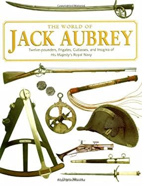 The World of Jack Aubrey 9780762416523