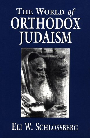The World of Orthodox Judaism 9780765759559
