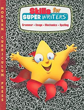 Skills for Super Writers, Grade 3: Grammar/Usage/Mechanics/Spelling 9780765207562